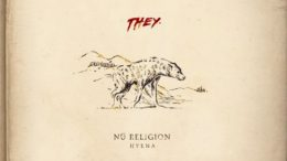 They. Release Debut Album 'Nu Religion: Hyena'
